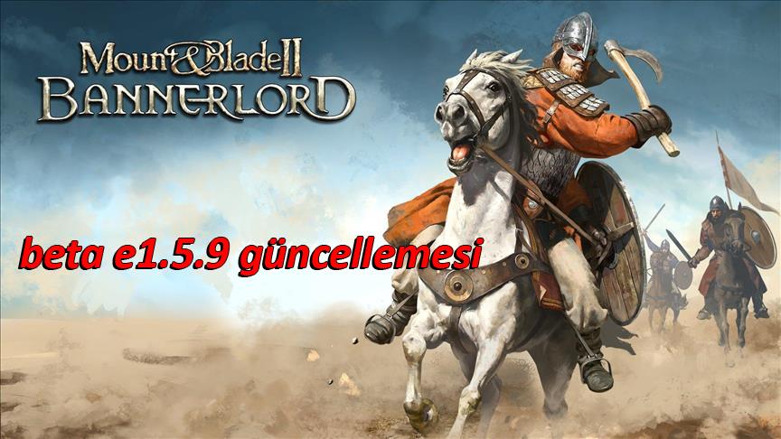 Mount & Blade II: Bannerlord güncelleme